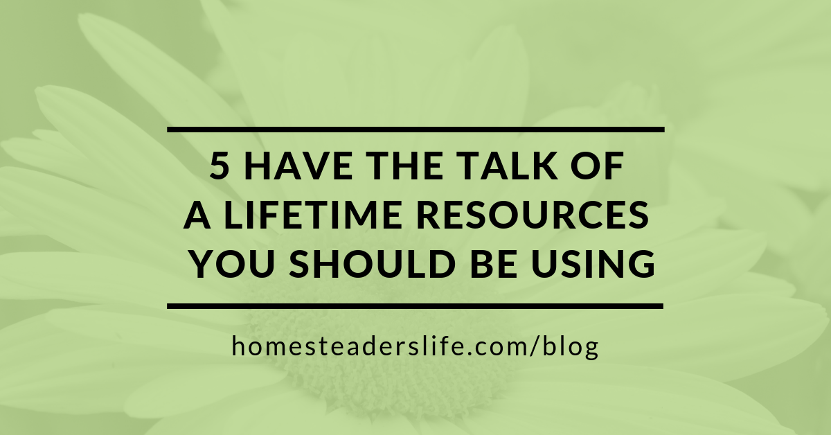 5 Have the Talk of a Lifetime Resources You Should Be Using